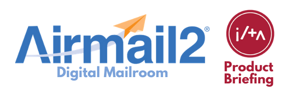 ILTA Product Briefing: Create a Digital Mailroom with Airmail2